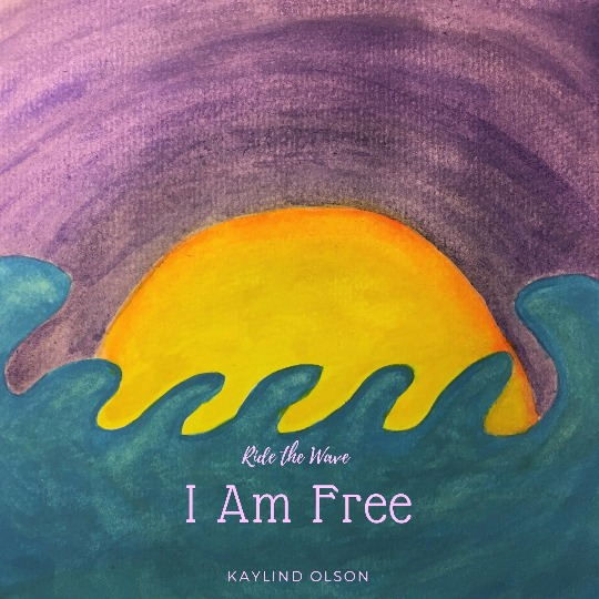 I Am Free is a song written and performed by Kaylind Olson