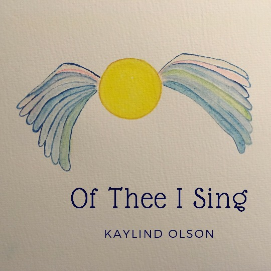 Of Thee I Sing is a song of feeling written by Kaylind Olson about our Creator.